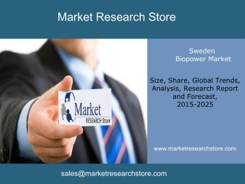 Market ReseMarkets:Biopower Sweden, Market Outlook to 2025, Update 2015arch Store