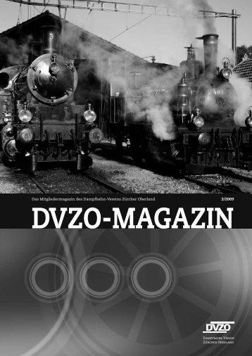 Download DVZO Mitglieder-Magazin 2/2009 - Dampfbahn-Verein ...