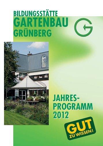 jahres- programm 2012 - Bildungsstätte Gartenbau Grünberg