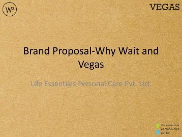 Brand Proposal-Why Wait and Vegas