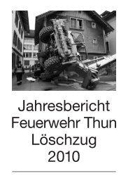 Jahresbericht Feuerwehr Thun Löschzug 2010
