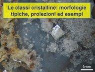 Le classi cristalline: morfologie tipiche, proiezioni ed esempi