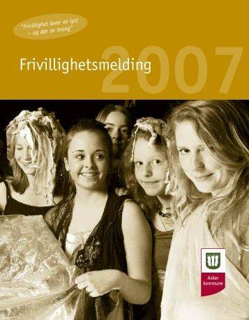 Frivillighetsmelding 2007 (pdf) - Asker kommune