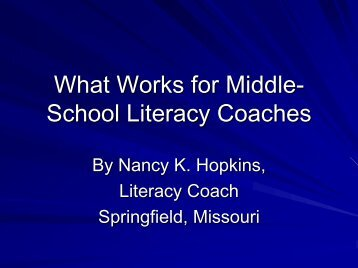 Nancy Hopkins - What Works for Middle School Literacy Coaches