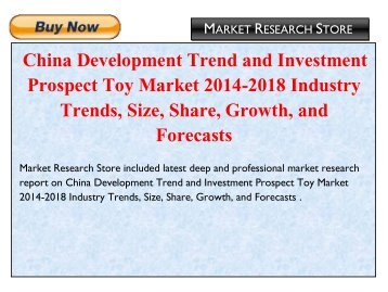 China Development Trend and Investment Prospect Toy Market 2014-2018 Industry Trends, Size, Share, Growth, and Forecasts