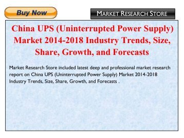 China UPS (Uninterrupted Power Supply) Market 2014-2018 Industry Trends, Size, Share, Growth, and Forecasts