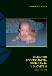 dejavniki rodnostnega obna[anja v sloveniji - Geografski inštitut ...