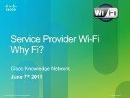 Service Provider Wi-Fi Why Fi? - Cisco Knowledge Network