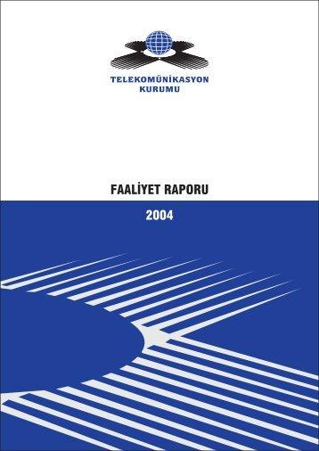 Faaliyet Raporu 2005.indd - Bilgi Teknolojileri ve İletişim Kurumu