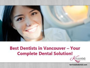 Best Dentists in Vancouver - Pain Free Dental Care!