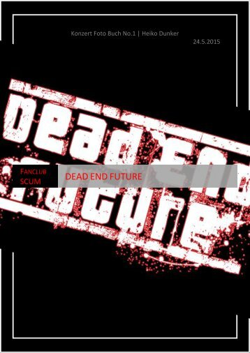 DEAD END FUTURE Konzert-Foto-Buch No.1