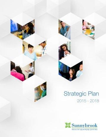Sunnybrook Health Sciences Centre - Strategic Plan 2015-2018
