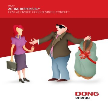 acting responsibly how we ensure good business ... - DONG Energy