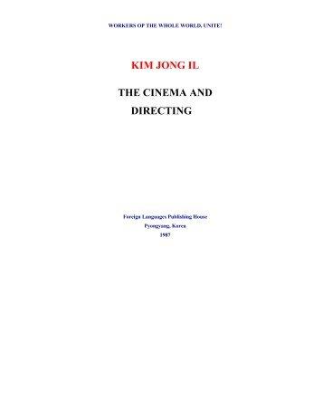 KIM JONG IL THE CINEMA AND DIRECTING - Korea-DPR.com