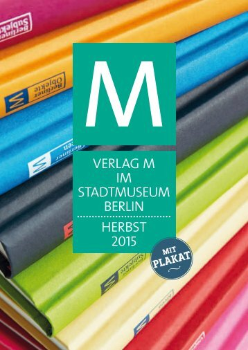 VERLAG M im Stadtmuseum Berlin Herbst 2015