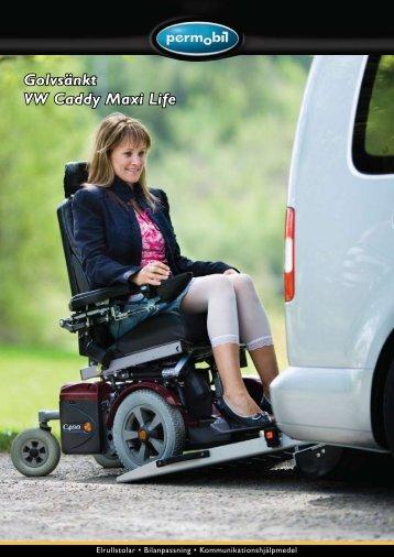 Golvsänkt VW Caddy Maxi Life - Permobil