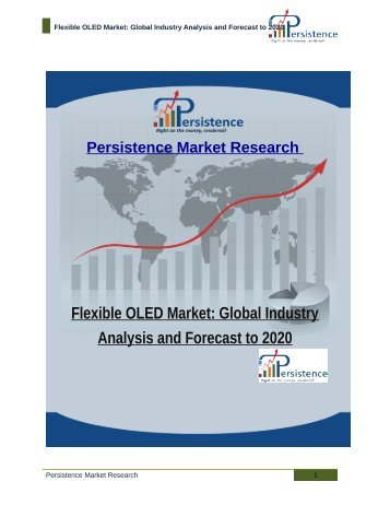 Flexible OLED Market: Global Industry Analysis and Forecast to 2020
