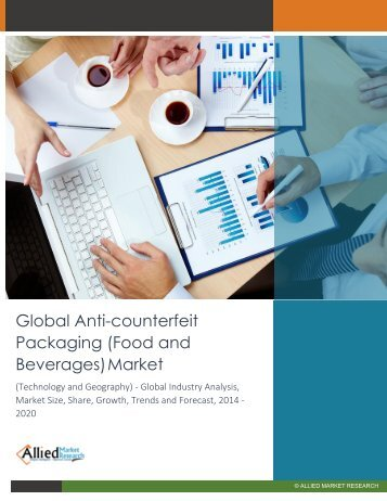 Global Anti-counterfeit Packaging (Food and Beverages) Market (Technology and Geography) - Global Industry Analysis, Market Size, Share, Growth, Trends and Forecast, 2014 - 2020