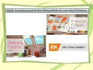 Highly Functional and Perfect fitting Blinds for your Roof Windows