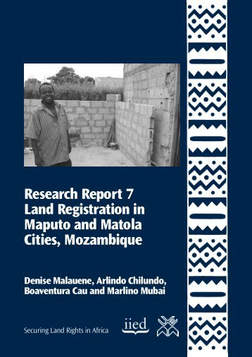 Land registration in Maputo and Matola cities ... - Urban LandMark