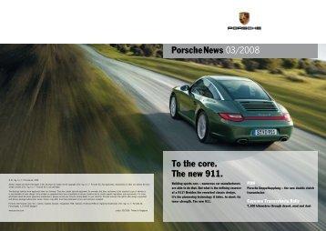 Porschenews 03/2008 To the core. The new 911.