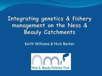 Keith Williams & Nick Barker, Ness & Beauly Fisheries Trust - RAFTS