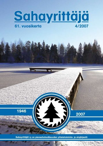 4/2007 61. vuosikerta 1946 2007 - Sahayrittäjät ry