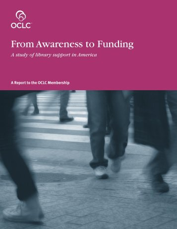 From Awareness to Funding: A study of library support in ... - OCLC