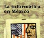 La informática en México - División de Ciencias Sociales y ...