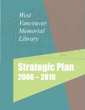 2006 - 2010 Strategic Plan - West Vancouver Memorial Library