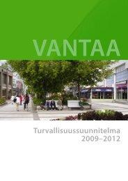 Turvallisuus Vantaalla 2009-2012 - Vantaan kaupunki