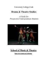 Drama & Theatre Studies School of Music & Theatre - Music at UCC