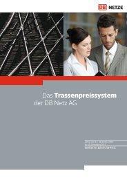 Das Trassenpreissystem der DB Netz AG - Deutsche Bahn AG