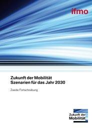 Zukunft der Mobilität Szenarien für das Jahr 2030 - ifmo, Institut für ...