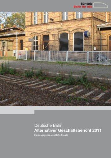 Deutsche Bahn Alternativer Geschäftsbericht 2011 - Bahn für Alle
