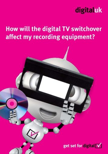 How will the digital TV switchover affect my recording equipment? (pdf)