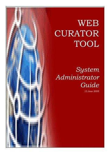 System Administrator Guide - Web Curator Tool - SourceForge