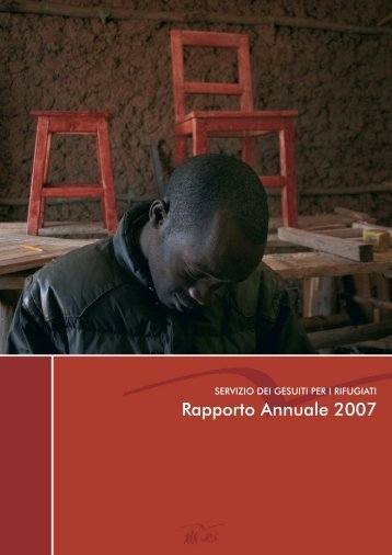 Annual Report 2007 - Jesuit Refugee Service