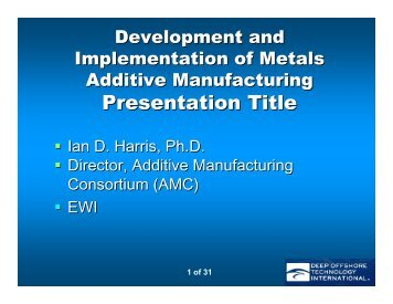 Development and Implementation of Metals Additive ... - EWI