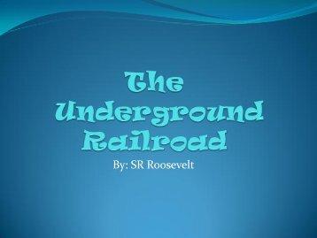 The Underground Railroad by SR Roosevelt
