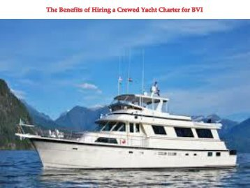The Benefits of Hiring a Crewed Yacht Charter for BVI