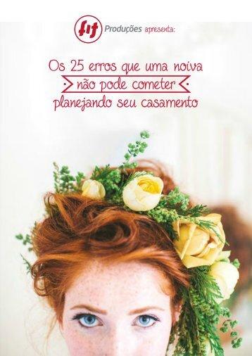 Os 25 erros que uma noiva não pode cometer planejando seu casamento