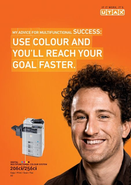 USE COLOUR AND YOU'LL REACH YOUR GOAL FASTER.