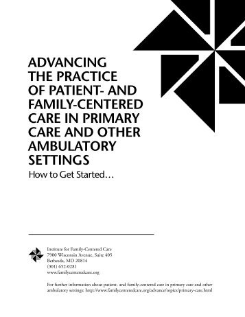 AdvAncing the PrActice of PAtient- And fAmily-centered cAre in ...