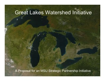 Great Lakes Watershed Initiative - MSU Center for Water Sciences