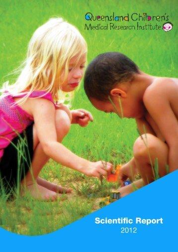 2012 Scientific Report - Queensland Children's Medical Research ...