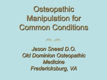 Osteopathic Manipulation for Common Conditions - Jason Sneed, D.O.