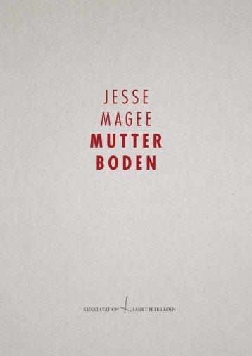Jesse Magee: Mutterboden Kunst-Station Sankt Peter Köln