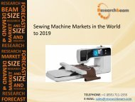 Sewing Machine Markets in the World to 2019 - Market Size, Trends, Key Industry, Development, and Forecasts