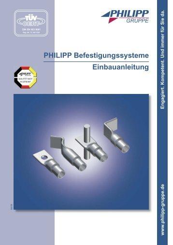 PHILIPP Befestigungssysteme Einbauanleitung - PHILIPP Gruppe